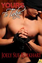 Yours to Take (The Connaghers) by Joely Sue…