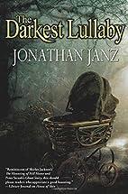The Darkest Lullaby by Jonathan Janz