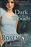 Laurey, Rosemary: Dark in the Woods