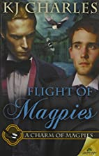 Flight of Magpies by KJ Charles
