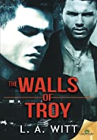The Walls of Troy by L. A. Witt