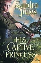 His Captive Princess by Sandra Jones