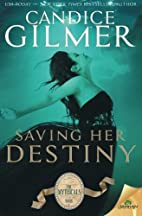 Saving Her Destiny (The Mythicals) by…