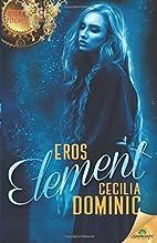 Eros Element by Cecilia Dominic