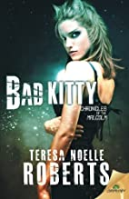 Bad Kitty (Chronicles of the Malcolm, #2) by…