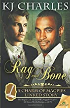 Rag and Bone (A Charm of Magpies) by KJ…