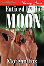 Enticed by the Moon [Moonlight Shifters 3]…