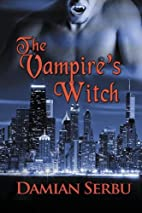 The Vampire's Witch: Book III in the…