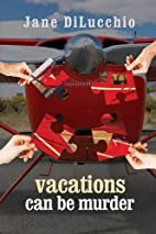 Vacations Can Be Murder by Jane Dilucchio