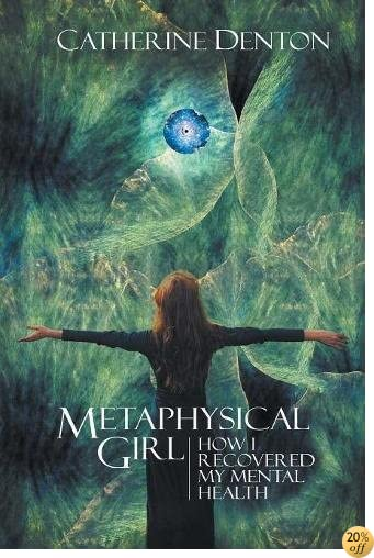 Metaphysical Girl - How I Recovered My Mental Health
