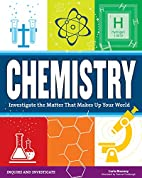 Chemistry: Investigate the Matter that Makes…