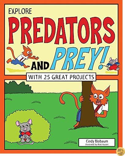 TExplore Predators and Prey!: With 25 Great Projects (Explore Your World)
