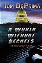 A World Without Secrets by Tom Deprima