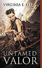 Untamed Valor by Virginia E. Lee