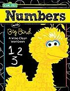 Numbers with Big Bird: A Wipe-Clean Workbook…