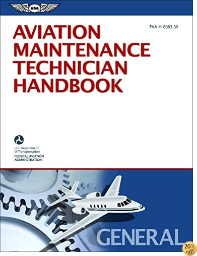 TAviation Maintenance Technician Handbook—General: FAA-H-8083-30 (FAA Handbooks)