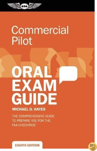 TCommercial Pilot Oral Exam Guide: The comprehensive guide to prepare you for the FAA checkride (Oral Exam Guide series)