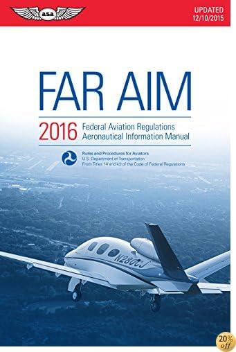 TFAR/AIM 2016 (eBook - epub): Federal Aviation Regulations/Aeronautical Information Manual (FAR/AIM series)