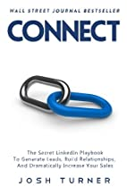 Connect: The Secret LinkedIn Playbook To…