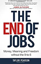 The End of Jobs: Money, Meaning and Freedom…