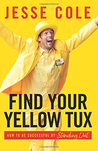 find-your-yellow-tux-how-to-be-successful-by-standing-out