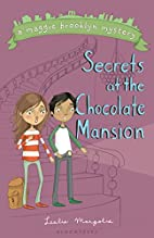 The Secrets at the Chocolate Mansion (Maggie…
