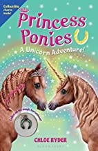 Princess Ponies 4: A Unicorn Adventure! by…