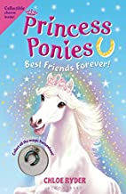 Princess Ponies 6: Best Friends Forever! by…