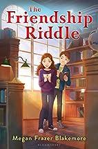 The Friendship Riddle by Megan Frazer…