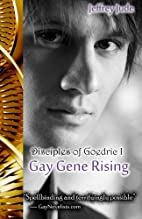 Gay Gene Rising: The Disciples of Goedric…