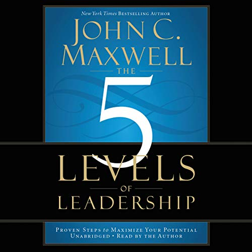 the-5-levels-of-leadership-proven-steps-to-maximize-your-potential