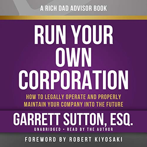 run-your-own-corporation-how-to-legally-operate-and-properly-maintain-your-company-into-the-future-rich-dad-advisors