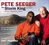Seeger, Pete: Pete Seeger: The Storm King: Stories, Narratives, Poems: Spoken Word Set to a World of Music