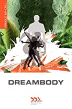 Dreambody: The Body's Role in Healing the…