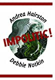 Andrea Hairston: Impolitic!