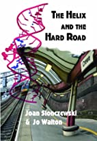 The Helix and the Hard Road by Joan…