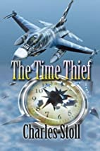 The Time Thief by Charles Edward Stoll