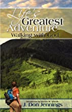 Life's Greatest Adventure by J. Don Jennings