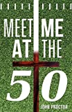 Proctor, John: Meet Me At The Fifty