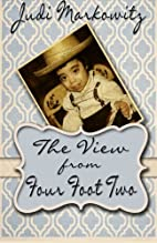 The View from Four Foot Two by Judi…