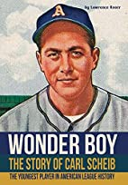 Wonder Boy - The Story of Carl Scheib by…