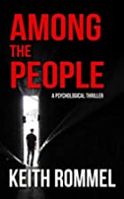Among the People by Keith Rommel
