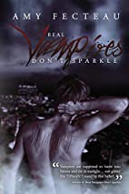 Real Vampires Don't Sparkle by Amy…