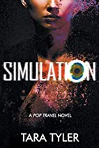 Simulation: A Pop Travel Novel by Tara Tyler