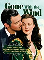 Gone With The Wind: Trivia, Secrets, and…