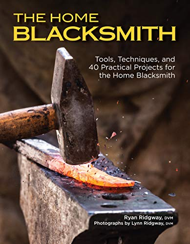 the-home-blacksmith-tools-techniques-and-40-practical-projects-for-the-blacksmith-hobbyist