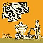Double Fine Action Comics Volume 2 by Scott…