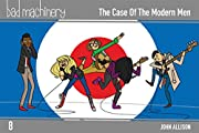 Bad Machinery Vol. 8: The Case of the Modern…