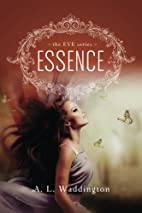 Essence (The EVE Series) (Volume 1) by A. L.…