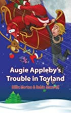 Augie Appleby's Trouble in Toyland (Augie…